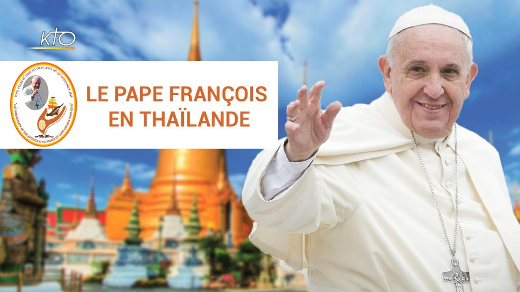 Le Pape François en Thaïlande